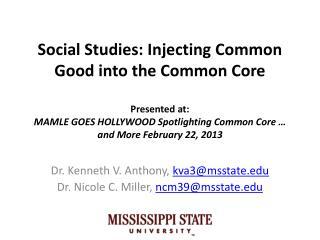 Dr. Kenneth V.  Anthony,  kva3@msstate.edu Dr. Nicole C. Miller,  ncm39@msstate.edu