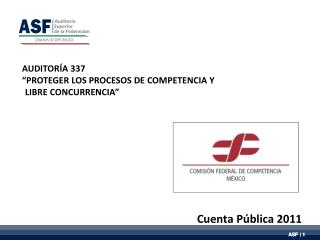 """AUDITORÍA 337 """"PROTEGER LOS PROCESOS DE COMPETENCIA Y LIBRE CONCURRENCIA"""""""