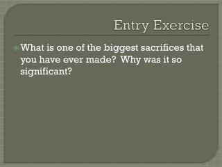 Entry Exercise