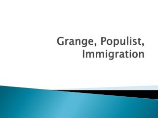 Grange, Populist, Immigration