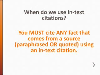 When do we use in-text citations?