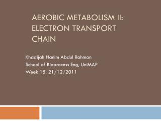 Aerobic Metabolism ii: electron transport chain