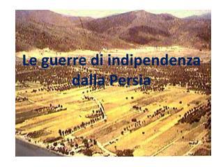 Le guerre di indipendenza dalla  Persia
