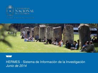 HERMES - Sistema de Información de la Investigación Junio  de 2014