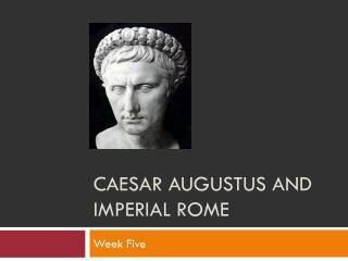 Caesar  augustus  and imperial  rome