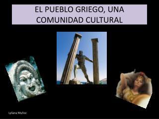 EL PUEBLO GRIEGO, UNA COMUNIDAD CULTURAL