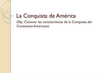 La Conquista de Am�rica