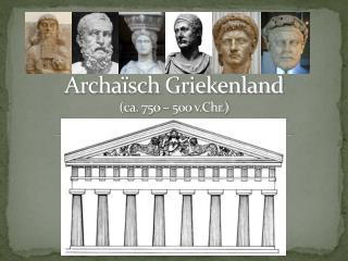 Archaïsch Griekenland (ca. 750 – 500  v.Chr .)