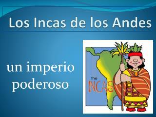 Los Incas de los Andes