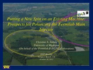 Putting a New Spin on an Existing Machine: Prospects for Polarizing the  Fermilab  Main Injector