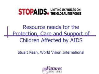 Resource Needs for the Protection, Care and Support of Children Affected by AIDS