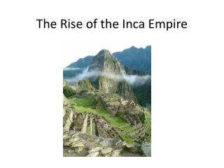 The Rise of the Inca Empire