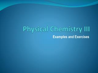 Physical Chemistry III