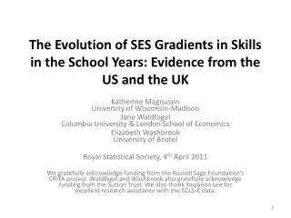 The Evolution of SES Gradients in Skills in the School Years: Evidence from the US and the UK