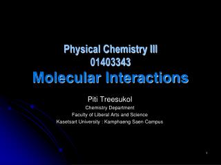 Physical Chemistry III 01403343  Molecular  Interactions