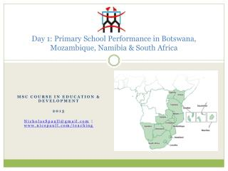 Day 1: Primary  School Performance in Botswana, Mozambique, Namibia & South Africa