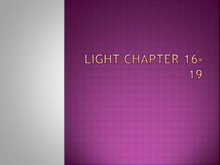 Light Chapter 16-19