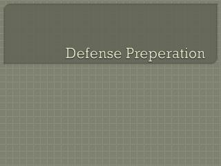 Defense  Preperation