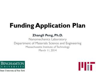 Funding Application Plan Zhangli  Peng , Ph.D. Nanomechanics  Laboratory