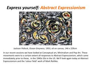 Express yourself:  Abstract Expressionism