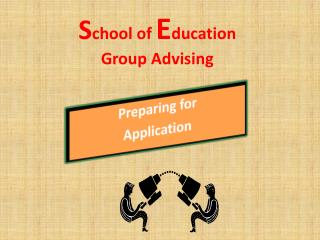 S chool of  E ducation  Group Advising