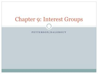 Chapter 9: Interest Groups