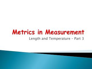 Metrics in Measurement