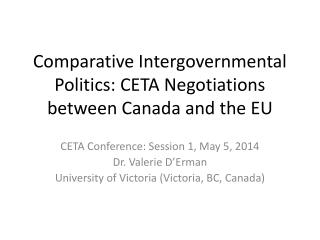 Comparative Intergovernmental Politics: CETA Negotiations between Canada and the EU