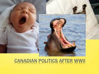 Canadian politics after  wwii