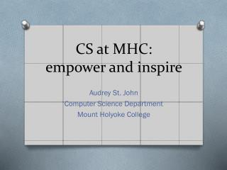 CS at  MHC : empower and inspire