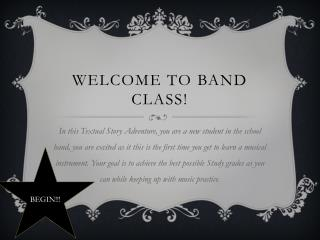 WELCOME TO BAND CLASS!