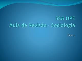 SSA UPE Aula de Revisão - Sociologia
