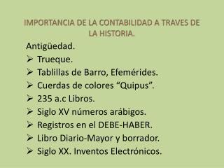 IMPORTANCIA DE LA CONTABILIDAD A TRAVES DE LA HISTORIA.