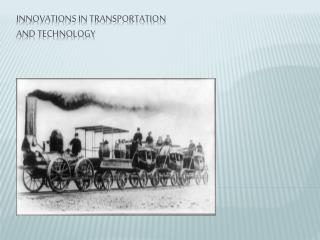 Innovations in transportation and technology