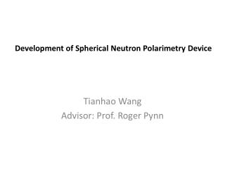 Development of Spherical Neutron Polarimetry Device
