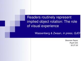 Readers routinely represent implied object rotation: The role of visual experience