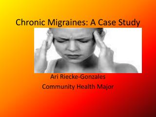 Chronic Migraines: A Case Study
