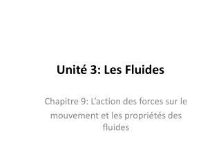 Unité 3: Les Fluides