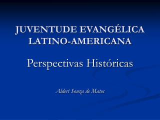JUVENTUDE EVANG LICA LATINO-AMERICANA
