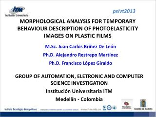 GROUP OF AUTOMATION, ELETRONIC AND COMPUTER SCIENCE  INVESTIGATION Institución Universitaria ITM