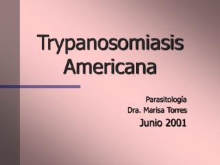 Trypanosomiasis Americana