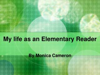 My life as an Elementary Reader
