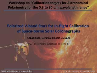 Polarized V-band Stars for In-flight Calibration  of Space-borne Solar Coronagraphs