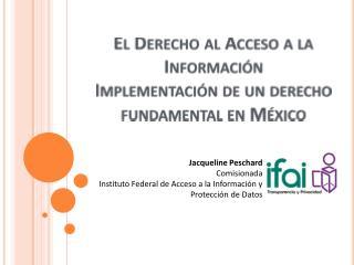 El  Derecho  al  Acceso  a la  Información Implementación  de un  derecho  fundamental en México