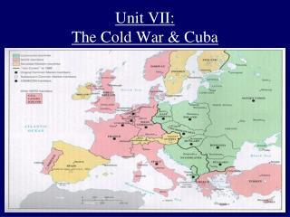Unit VII: The Cold War & Cuba
