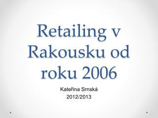 Retailing v Rakousku od roku 2006