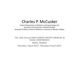 The 13th Annual PAN EUROPE PACIFIC MEDICAL & LEGAL CONFERENCE  PARIS, FRANCE