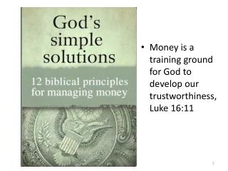 Money is a training ground for God to develop our trustworthiness, Luke 16:11