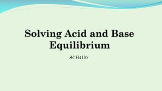 Solving Acid and Base Equilibrium