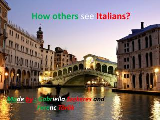 How others see Italians ?